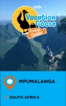 Vacation Goose Travel Guide Mpumalanga South Africa