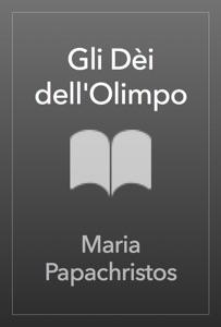 Gli Dèi dell'Olimpo da Maria Papachristos