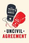Uncivil Agreement