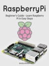 Raspberry Pi Beginners Guide - Learn Raspberry Pi In Easy Steps