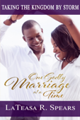 Taking the Kingdom by Storm: One Godly Marriage at a Time