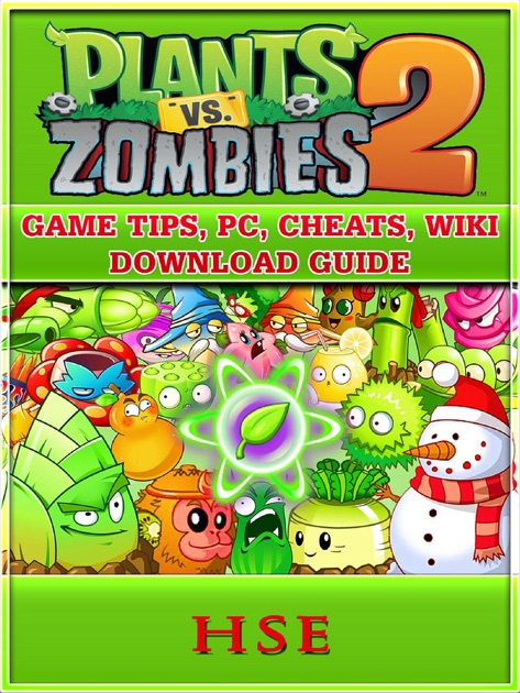 Plants Vs Zombies 2 Game Tips, PC, Cheats, Wiki, Download Guide by H S E   on Apple Books