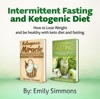 Ketogenic Diet and Intermittent Fasting 2 books in 1