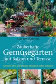 Zauberhafte Gemüsegärten auf Balkon und Terrasse