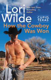 Cupid, Texas: How the Cowboy Was Won by Cupid, Texas: How the Cowboy Was Won