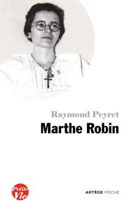 Petite vie de Marthe Robin La couverture du livre martien