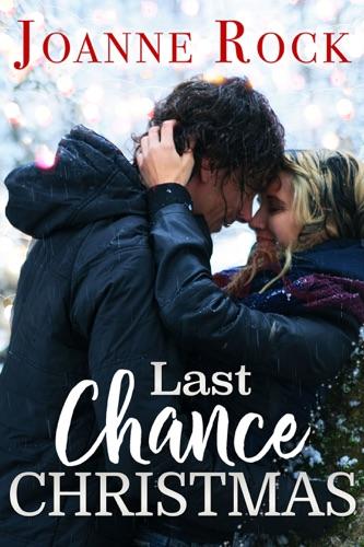 Last Chance Christmas - Joanne Rock - Joanne Rock