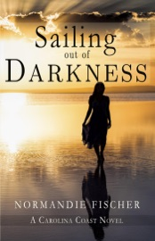 Sailing out of Darkness - Normandie Fischer Book