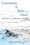 Concussion Is Brain Injury Treating The Neurons And Me Revised Edition