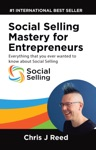 Social Selling Mastery For Entrepreneurs Everything You Ever Wanted To Know About Social Selling