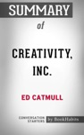 Summary Of Creativity Inc By Ed Catmull  Conversation Starters