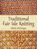 Traditional Fair Isle Knitting - Sheila McGregor