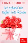 Ich schenk' mir täglich rote Rosen