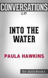 Into the Water: A Novel by Paula Hawkins: Conversation Starters