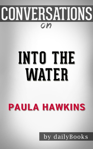 dailyBooks - Into the Water: A Novel by Paula Hawkins: Conversation Starters