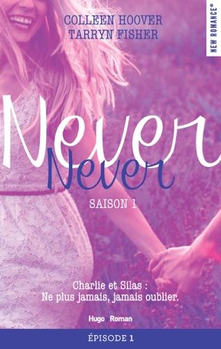 Colleen Hoover & Tarryn Fisher - Never Never Saison 1 Episode 1