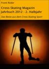 Cross-Skating Magazin Jahrbuch 2012 - 2 Halbjahr