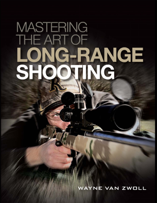 Mastering the Art of Long-Range Shooting - Wayne Van Zwoll book