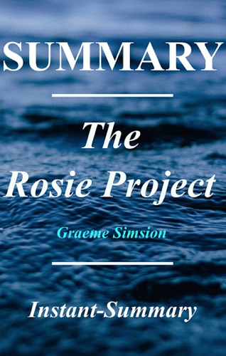 Instant-Summary - The Rosie Project