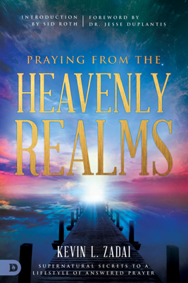 Praying from the Heavenly Realms - Kevin Zadai book