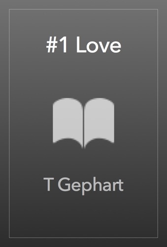 T Gephart - #1 Love