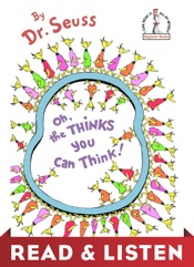 Oh, the Thinks You Can Think! Read & Listen Edition