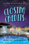 Closing Credits A Novel Of Golden-Era Hollywood