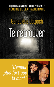 Te retrouver by Geneviève Delpech