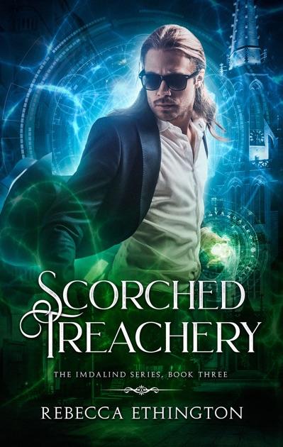 Scorched Treachery By Rebecca Ethington On Apple Books