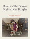 Bandit - The Short-Sighted Cat Burglar