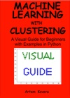 Machine Learning With Clustering A Visual Guide For Beginners With Examples In Python