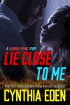 Lie Close To Me