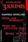 Sammelband 3 Krimis Mord Vor SchnheitMord Mit Kreativer NoteBombe Im Kopf