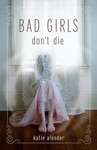 Bad Girls Dont Die
