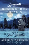 Beneath The Blackberry Moon The Red Feather