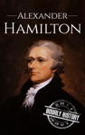 Alexander Hamilton A Life From Beginning To End