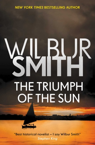 Wilbur Smith - The Triumph of the Sun