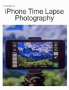 IPhone Time Lapse Photography