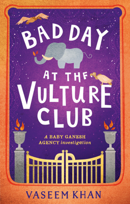 Vaseem Khan - Bad Day at the Vulture Club book
