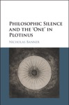 Philosophic Silence And The One In Plotinus