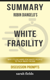 Summary: Robin Diangelo's White Fragility