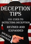 Deception Tips 101 Cues To Detecting Deception Revised And Expanded