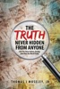 The Truth Never Hidden From Anyone And The Times Before, During, And After Our World Today