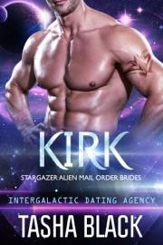 Kirk: Stargazer Alien Mail Order Brides #10 (Intergalactic Dating Agency) PDF Download