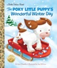 The Poky Little Puppy's Wonderful Winter Day