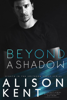 Alison Kent - Beyond A Shadow  artwork