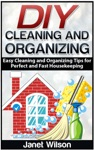 DIY Cleaning And Organizing Easy Cleaning And Organizing Tips For Perfect And Fast Housekeeping