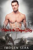 Dragongrove: Mated to the Dragon King