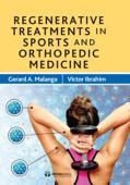 Regenerative Treatments in Sports and Orthopedic Medicine