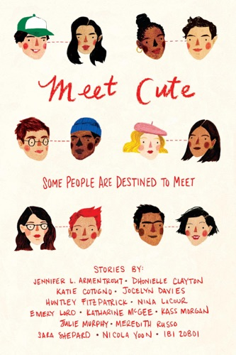 Jennifer L. Armentrout, Dhonielle Clayton, Katie Cotugno, Jocelyn Davies, Huntley Fitzpatrick, Nina LaCour, Emery Lord, Katharine McGee, Kass Morgan, Julie Murphy, Meredith Russo, Sara Shepard, Nicola Yoon & Ibi Zoboi - Meet Cute